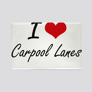 I Love Carpool Lanes Artistic Design Magnets