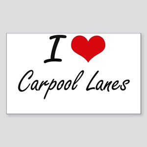 I Love Carpool Lanes Artistic Design Sticker