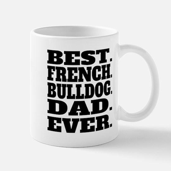 Best French Bulldog Dad Ever Mugs