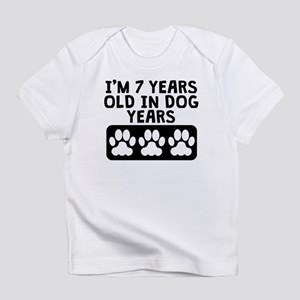 7 Years Old In Dog Infant T Shirt