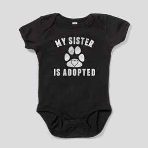 My Sister Is Adopted Baby Bodysuit