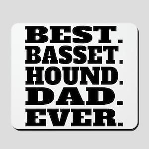 Best Basset Hound Dad Ever Mousepad