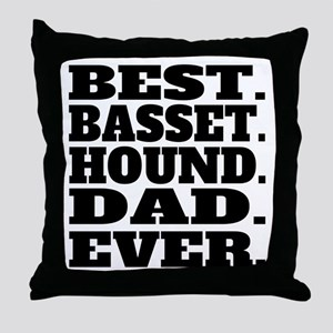 Best Basset Hound Dad Ever Throw Pillow