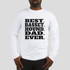 Best Basset Hound Dad Ever Long Sleeve T-Shirt
