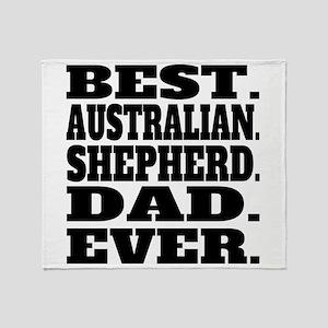 Best Australian Shepherd Dad Ever Throw Blanket