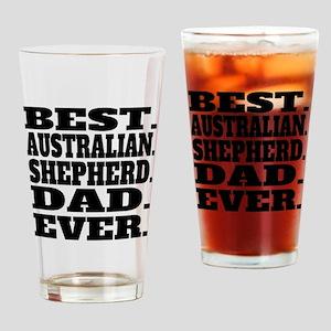 Best Australian Shepherd Dad Ever Drinking Glass