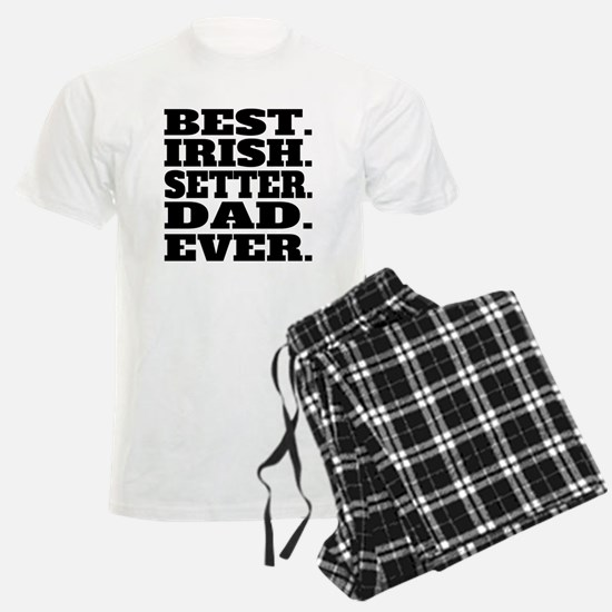 Best Irish Setter Dad Ever Pajamas