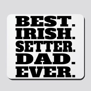Best Irish Setter Dad Ever Mousepad