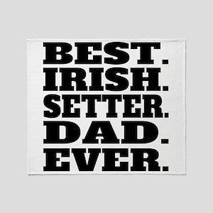 Best Irish Setter Dad Ever Throw Blanket