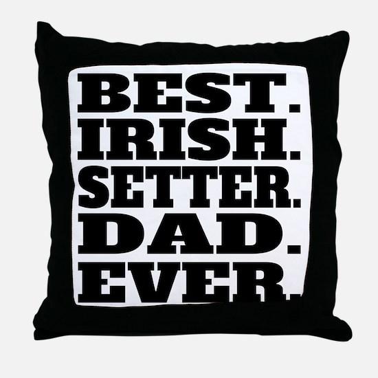 Best Irish Setter Dad Ever Throw Pillow