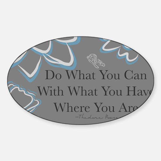 Do What You Can Sticker (Oval)