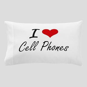 I love Cell Phones Artistic Design Pillow Case