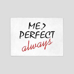 Me? Perfect Always 5'x7'Area Rug