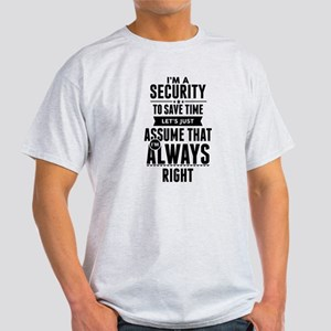I AM A SECURITY TO SAVE TIME LETS JUST ASSUME THAT