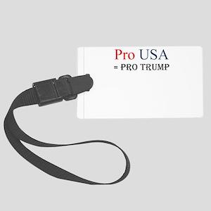 Pro USA = Pro Trump Luggage Tag