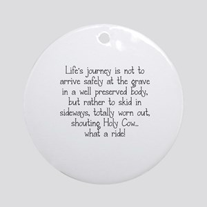 LIFE'S JOURNEY... Round Ornament