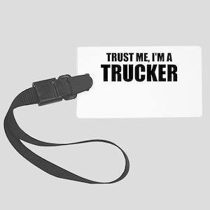 Trust Me, I'm A Trucker Luggage Tag