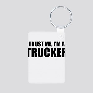 Trust Me, I'm A Trucker Keychains