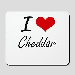 I love Cheddar Artistic Design Mousepad