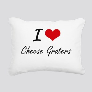 I love Cheese Graters Ar Rectangular Canvas Pillow