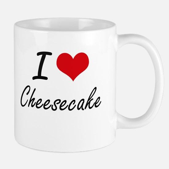 I love Cheesecake Artistic Design Mugs