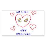 No Child Left Unhugged Rectangle Sticker