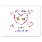 No Child Left Unhugged Small Poster