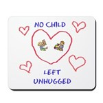 No Child Left Unhugged Mousepad