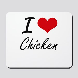 I love Chicken Artistic Design Mousepad