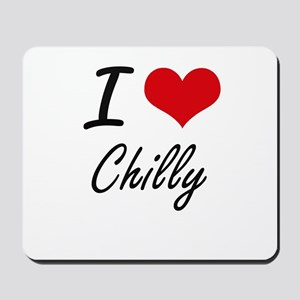I love Chilly Artistic Design Mousepad