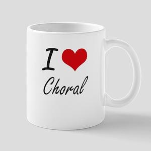 I love Choral Artistic Design Mugs