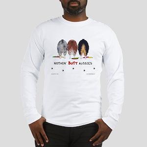 Nothin' Butt Aussies Long Sleeve T-Shirt