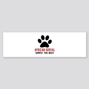 African serval Simply The Best Ca Sticker (Bumper)