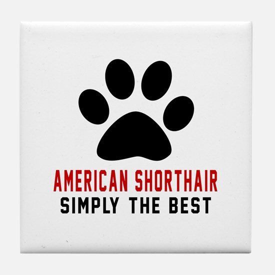 American Shorthair The Best Cat Desig Tile Coaster