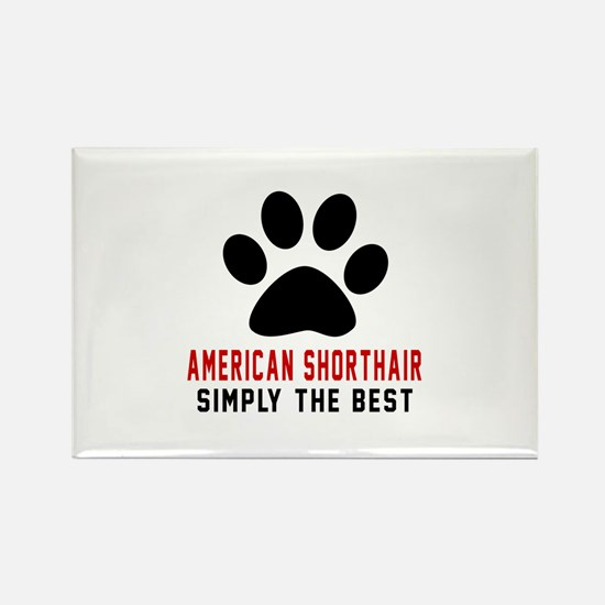 American Shorthair The Best Cat D Rectangle Magnet