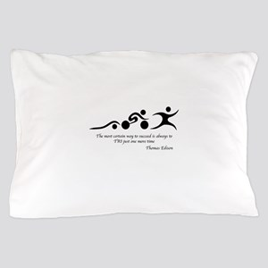 The most certain way to succeed is alw Pillow Case