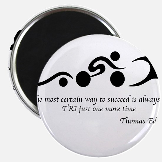The most certain way to succeed is always t Magnet