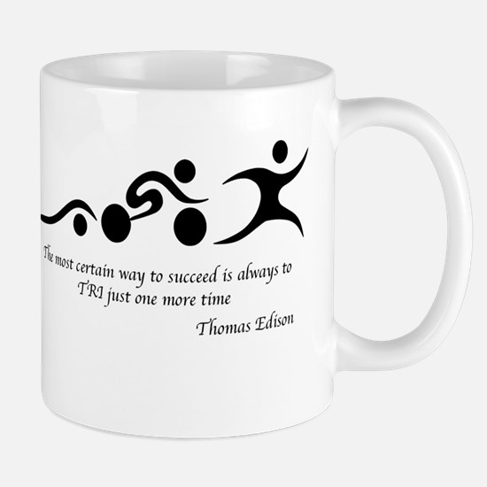 The most certain way to succeed is alwa Mug