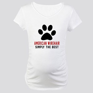 American Wirehair Simply The Bes Maternity T-Shirt