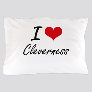 I love Cleverness Artistic Design Pillow Case