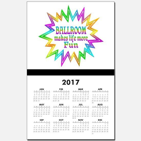 Ballroom Makes Life More Fun Calendar Print