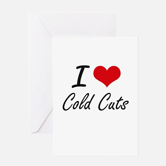 I love Cold Cuts Artistic Design Greeting Cards