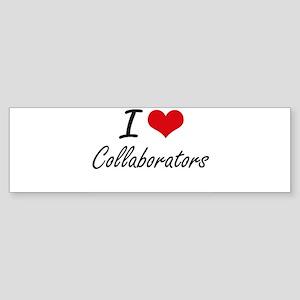 I love Collaborators Artistic Desig Bumper Sticker