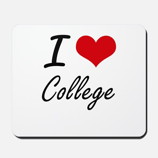 I Love College Artistic Design Mousepad