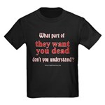 They Want You Dead Kids Dark T-Shirt