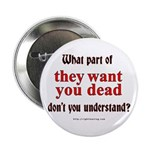 They Want You Dead Button