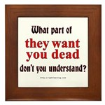 They Want You Dead Framed Tile