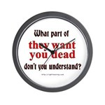 They Want You Dead Wall Clock