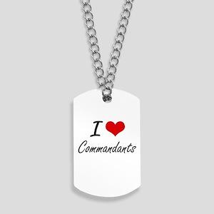 I love Commandants Artistic Design Dog Tags