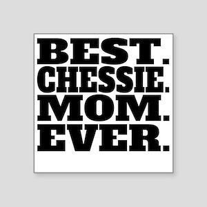Best Chessie Mom Ever Sticker